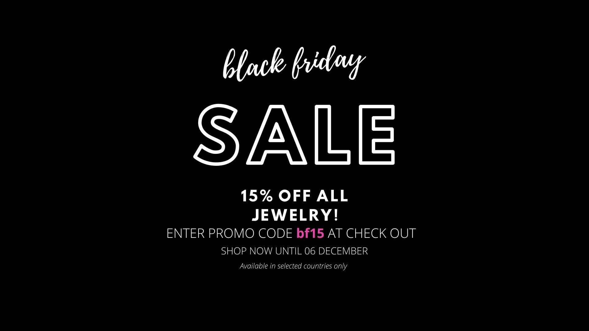 Black Friday 15 Percent of all Jewelry